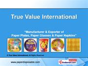 Paper Cups By True Value International Gautam Budh Nagar