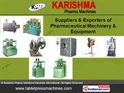 Tablet Process Equipment By Karishma Pharma Machines/ Karishma