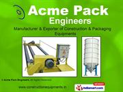 Construction Equipment By Acme Pack Engineers Ahmedabad