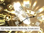 Upcoming Internet Marketing Trends 2011