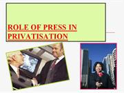 ROLE OF PRESS IN PRIVATISATION