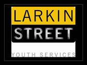 Larkin Street Youth Services - San Francisco, CA
