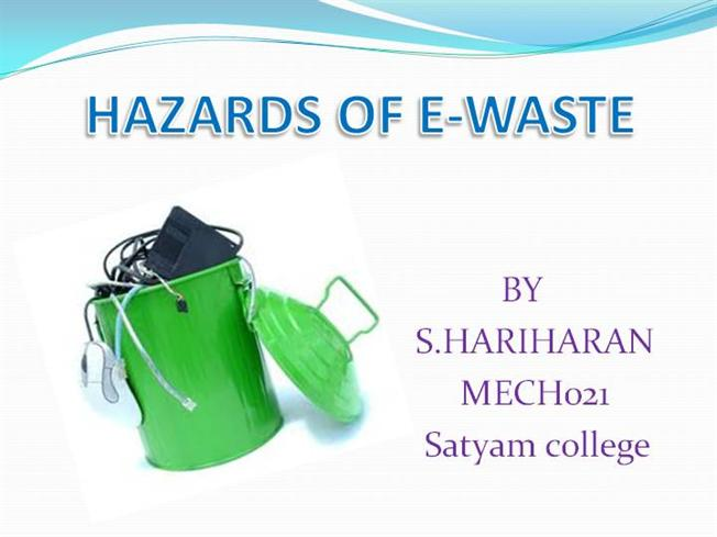 hazards of e waste ppt hari s authorstream