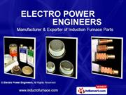 Induction Melting Furnace Coil By Electro Power Engineers Ahmedabad