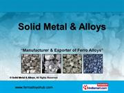 Bulk Ferro Alloys By Solid Metal & Alloys Ahmedabad