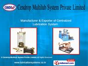 Centralized Lubrication System By Cendrop Multilub System Private
