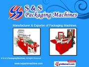 Sealing Machines By S & S Packaging Machines Ahmedabad