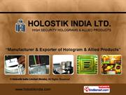 Hologram Security Sticker By Holostik India Limited (Noida) Noida