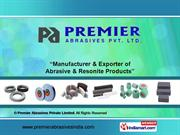 Bonded Abrasives By Premier Abrasives Private Limited Amritsar