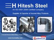 Inconel Pipes And Tubes By Inconel Division ( Hitesh Steel) Mumbai