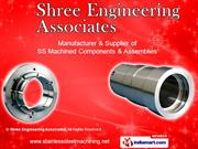 Stainless Steel Forgings With Precision Machining By Shree Engineering