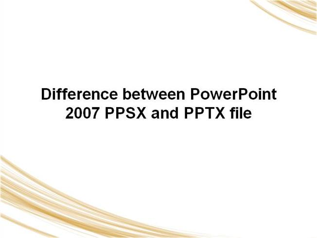 Difference Between PPTX Vs PPSX |authorSTREAM