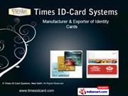 Pvc Plastic Cards By Times Id-Card Systems, New Delhi New Delhi