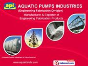 Fabricated Products By Aquatic Pumps Industries Indore