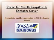 GroupWise mailbox migration to MS Exchange Server