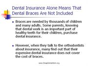 Dental Insurance Alone Means That Dental Braces Are Not Included