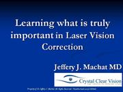 Laser Vision Correction Dr. Jeffery Machat
