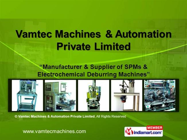 Special Purpose Machines (Spms) by Vamtec Machines & Automation