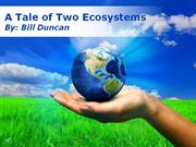 A Tale of Two Ecosystems