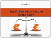 Should Britain hold a future for the euro?