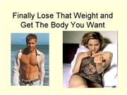 Finally Lose That Weight and Get The Body