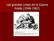 Les grandes crises de la Guerre froide