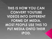 converting youtube videos