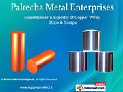 Copper Wires And Strips By Palrecha Metal Enterprises Mumbai