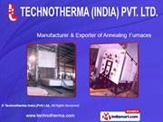 Annealing Furnace By Technotherma India (Pvt) Ltd. New Delhi