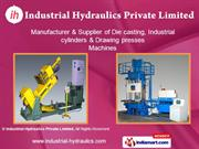 Casting Machines By Industrial Hydraulics Private Limited Belgaum