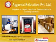 Logistic Solutions By Aggarwal Relocation Pvt. Ltd. New Delhi