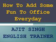 How To Add Some Fun To Office Everyday