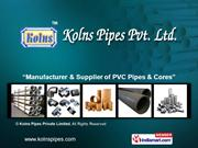 Pvc Core Pipes By Kolns Pipes Private Limited Thane