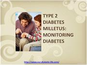 TYPE 2 DIABETES MILLETUS:  MONITORING DIABETES
