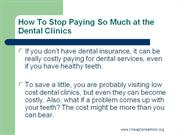 How To Stop Paying So Much at the Dental Clinics