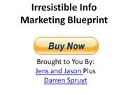 (* IRRESISTIBLE INFO MARKETING BLUEPRINT *) Review -Irresistible Info