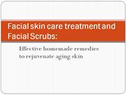 Facial skin care treatment and Facial Scrubs