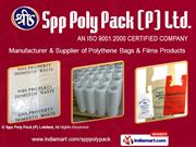 Polythene Bags By Spp Poly Pack (P) Limited Hyderabad