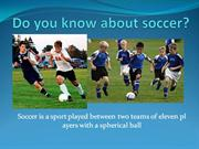 Do you know about soccer?