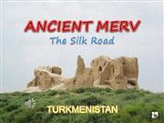 MERV - The Silk Road -TURKMENISTAN