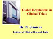 Global Regulations in Clinical Trials by N.Srinivas ICRI