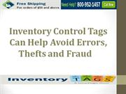 Inventory Control Tags Can Help Avoid Errors, Thefts and Fraud