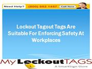 Lockout Tagout Tags Are Suitable For Enforcing Safety At Workplaces