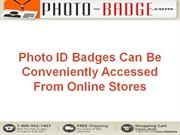 Photo ID Badges Can Be Conveniently Accessed From Online Stores