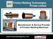Industrial Components By Friction Welding Technologies Private Limited