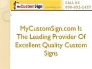 MyCustomSign.com Is the Leading Provider of best Quality Custom Signs