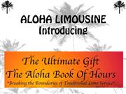ALOHA LIMOUSINE Introducing