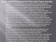 Jacob Arabo Is Famous For Fine and Classy Jewelry