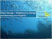 Water Damage - Mitigating the Damage and Restoring your Property!