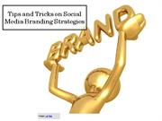 Tips and Tricks on Social Media Branding Strategies
